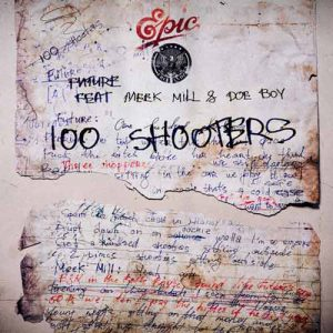 Future, Meek Mill, DOE BOY 100 Shooters