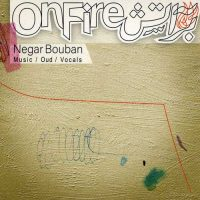 Negar Bouban On Fire