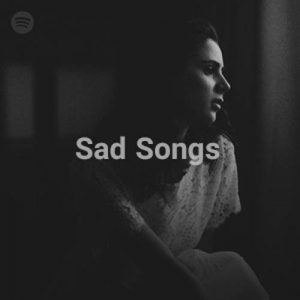 Sad Songs (Playlist)