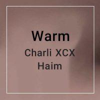 Charli XCX, Haim Warm