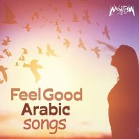 Feel Good Arabic Songs