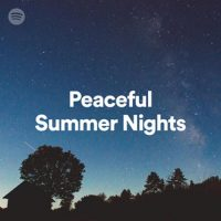 Peaceful Summer Nights (Playlist)