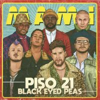 Piso 21, The Black Eyed Peas Mami