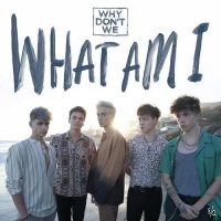 Why Don't We What Am I
