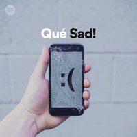 Qué Sad!