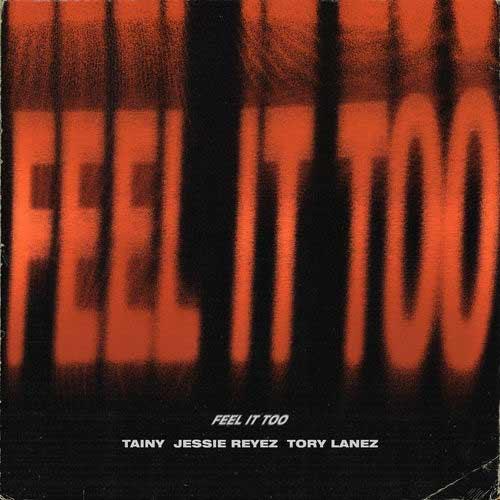 Tainy, Jessie Reyez, Tory Lanez Feel It Too