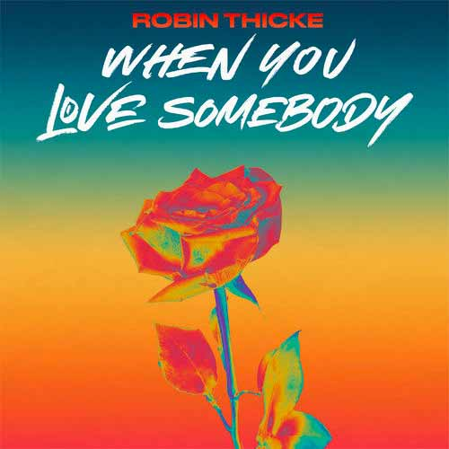 robin thicke when you love somebody