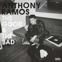 Anthony Ramos The Good & the Bad