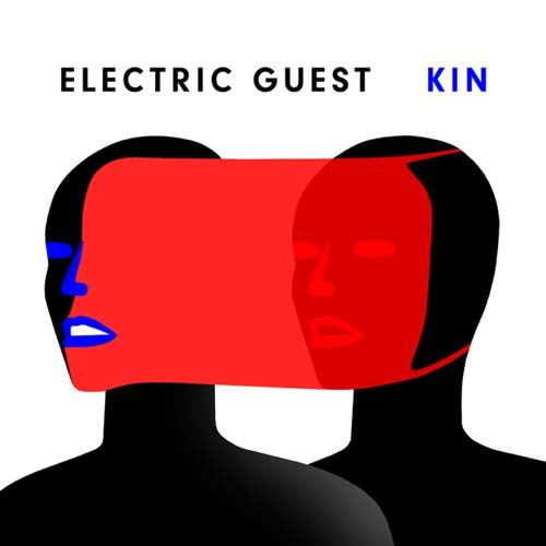 Electric Guest KIN