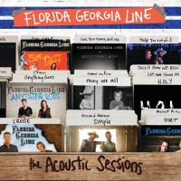 Florida Georgia Line The Acoustic Sessions