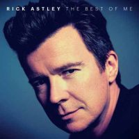 Rick Astley The Best of Me
