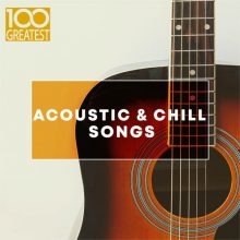 100 Greatest Acoustic & Chill Songs