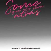 Anitta, Marília Mendonça Some que ele vem atrás