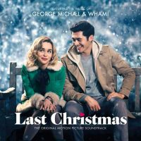 George Michael & Wham! Last Christmas the Original Motion Picture Soundtrack