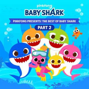 Pinkfong Presents: The Best of Baby Shark, Pt. 2