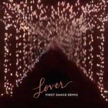 Taylor Swift Lover (First Dance Remix)