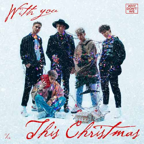 Why Don't We With You This Christmas