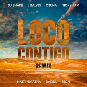 DJ Snake, J Balvin, Ozuna, Nicky Jam, Natti Natasha, Darell, Sech Loco Contigo