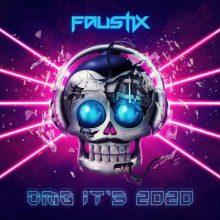 Faustix OMG It's 2020