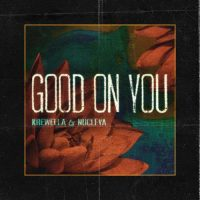 Krewella, Nucleya Good On You