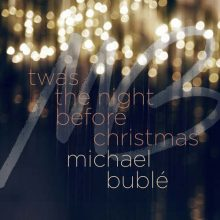 Michael Bublé Twas the Night Before Christmas