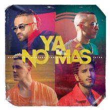 Nacho, Joey Montana, Yandel, Sebastian Yatra Ya No Más