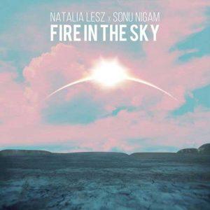 Natalia Lesz, Sonu Nigam Fire in the Sky