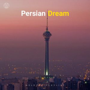 Persian Dream (Playlist By MELOVAZ.NET)