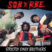 SOB X RBE Strictly Only Brothers