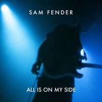 Sam Fender All Is On My Side