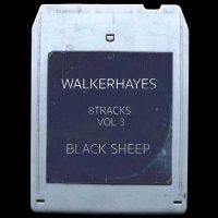 Walker Hayes 8Tracks, Vol. 3 Black Sheep