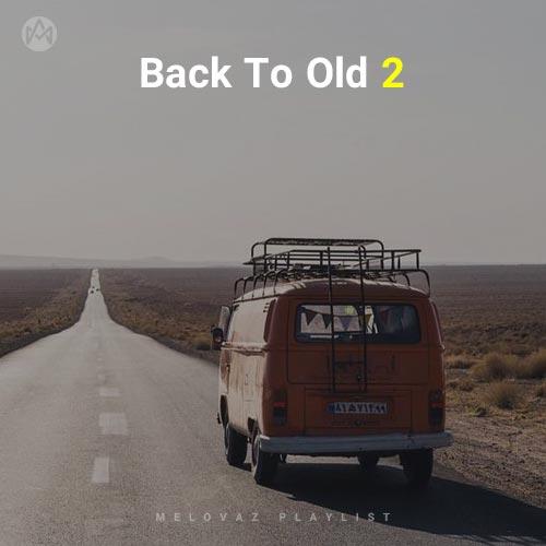 Back To Old 2 (Playlist By MELOVAZ.NET)
