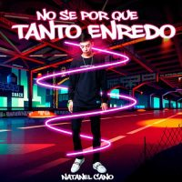 Natanael Cano No Se por Que Tanto Enredo