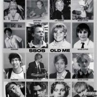 5 Seconds Of Summer Old Me