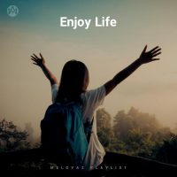 Enjoy Life (Playlist By MELOVAZ.NET)