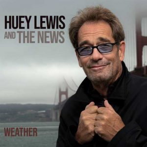 Huey Lewis & The News Weather