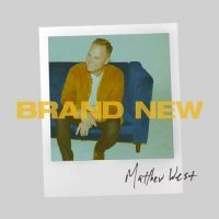 Matthew West Brand New