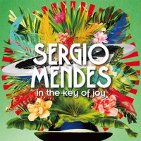 Sergio Mendes In the Key of Joy