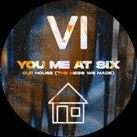 You Me At Six Our House