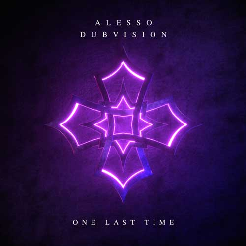 Alesso, DubVision One Last Time