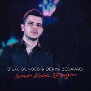 Bilal Sonses, Derya Bedavacı Sende Kaldı Yüreğim