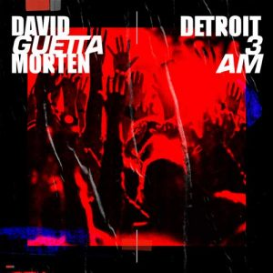 David Guetta, Morten Detroit 3 AM (Radio Edit)