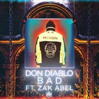 Don Diablo, Zak Abel Bad