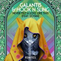 Galantis, Hook n Sling, Dotan Never Felt A Love Like This
