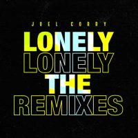Joel Corry Lonely The Remixes
