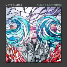 Matt Maher Alive & Breathing