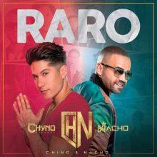 Nacho, Chyno Miranda, Chino & Nacho Raro