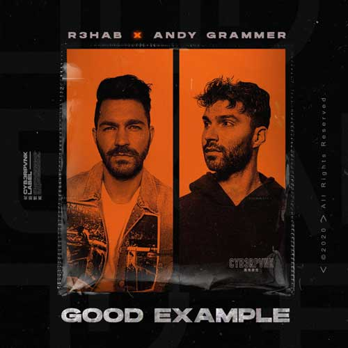R3HAB, Andy Grammer Good Example