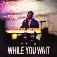 Tank While You Wait EP