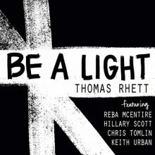Thomas Rhett, Reba McEntire Be A Light